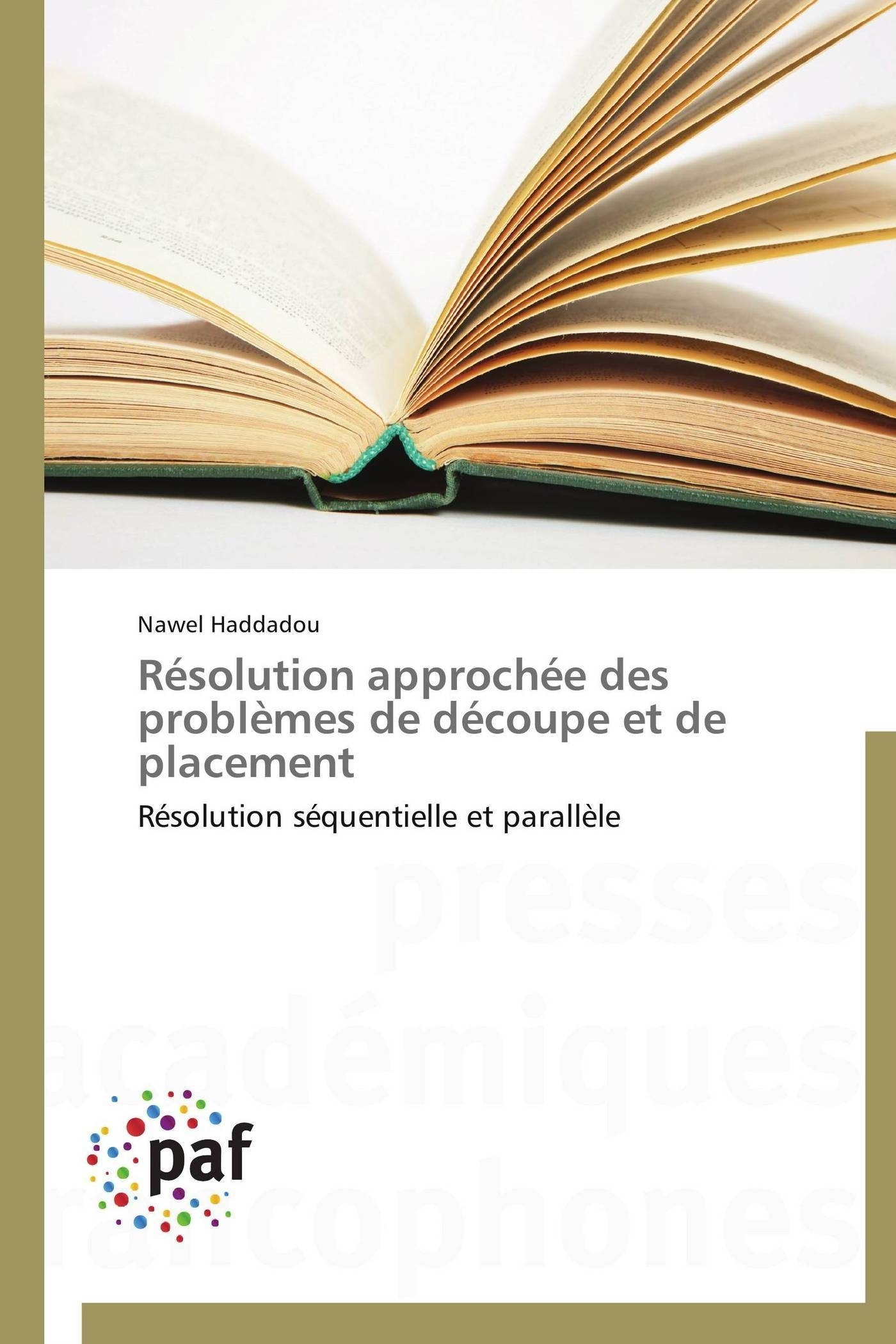 RESOLUTION APPROCHEE DES PROBLEMES DE DECOUPE ET DE PLACEMENT