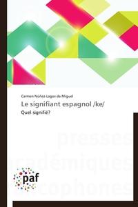 LE SIGNIFIANT ESPAGNOL /KE/