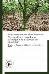 PHYTOPHTHORA MEGAKARYA, PATHOGENE DU CACAOYER AU CAMEROUN