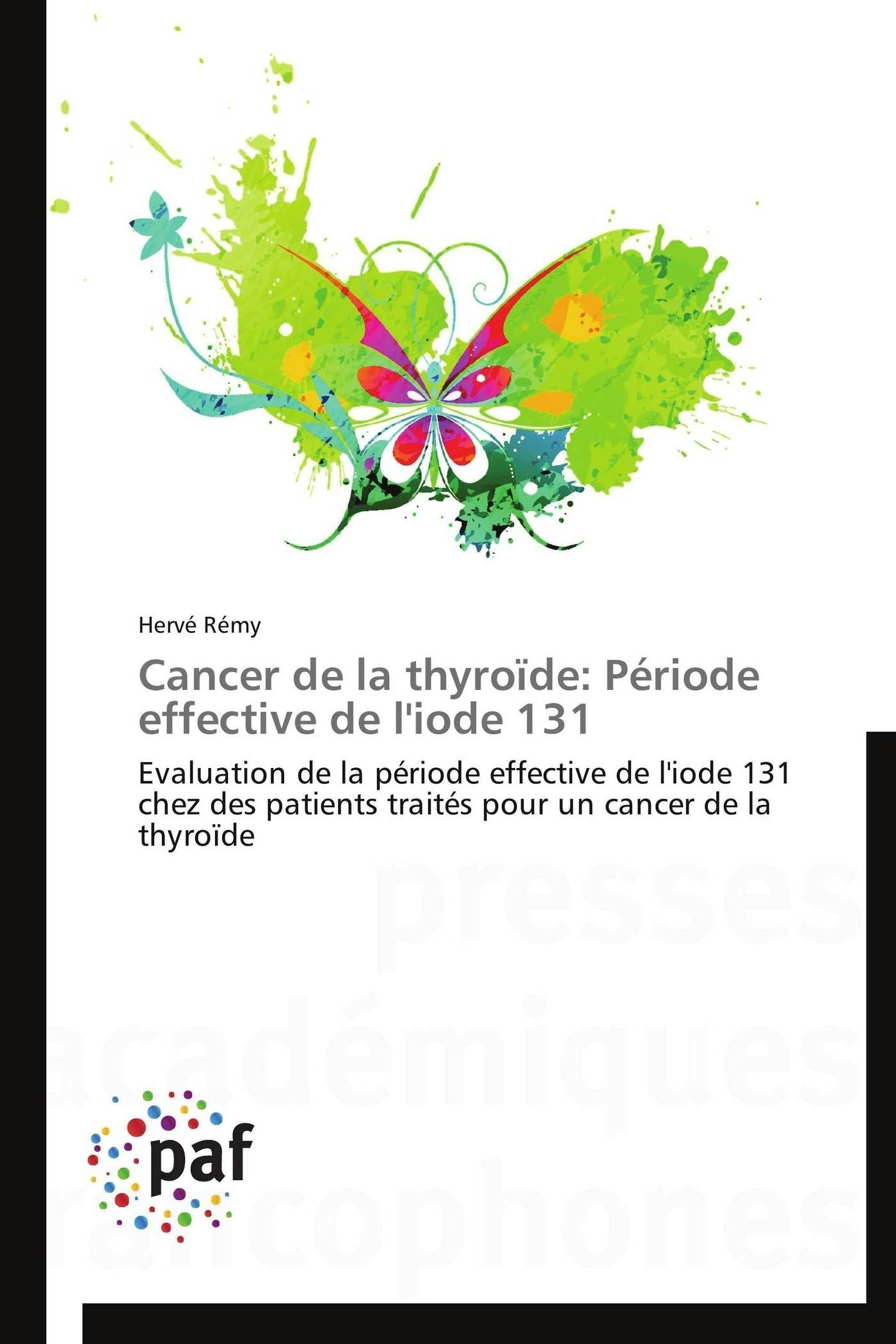 CANCER DE LA THYROIDE: PERIODE EFFECTIVE DE L'IODE 131