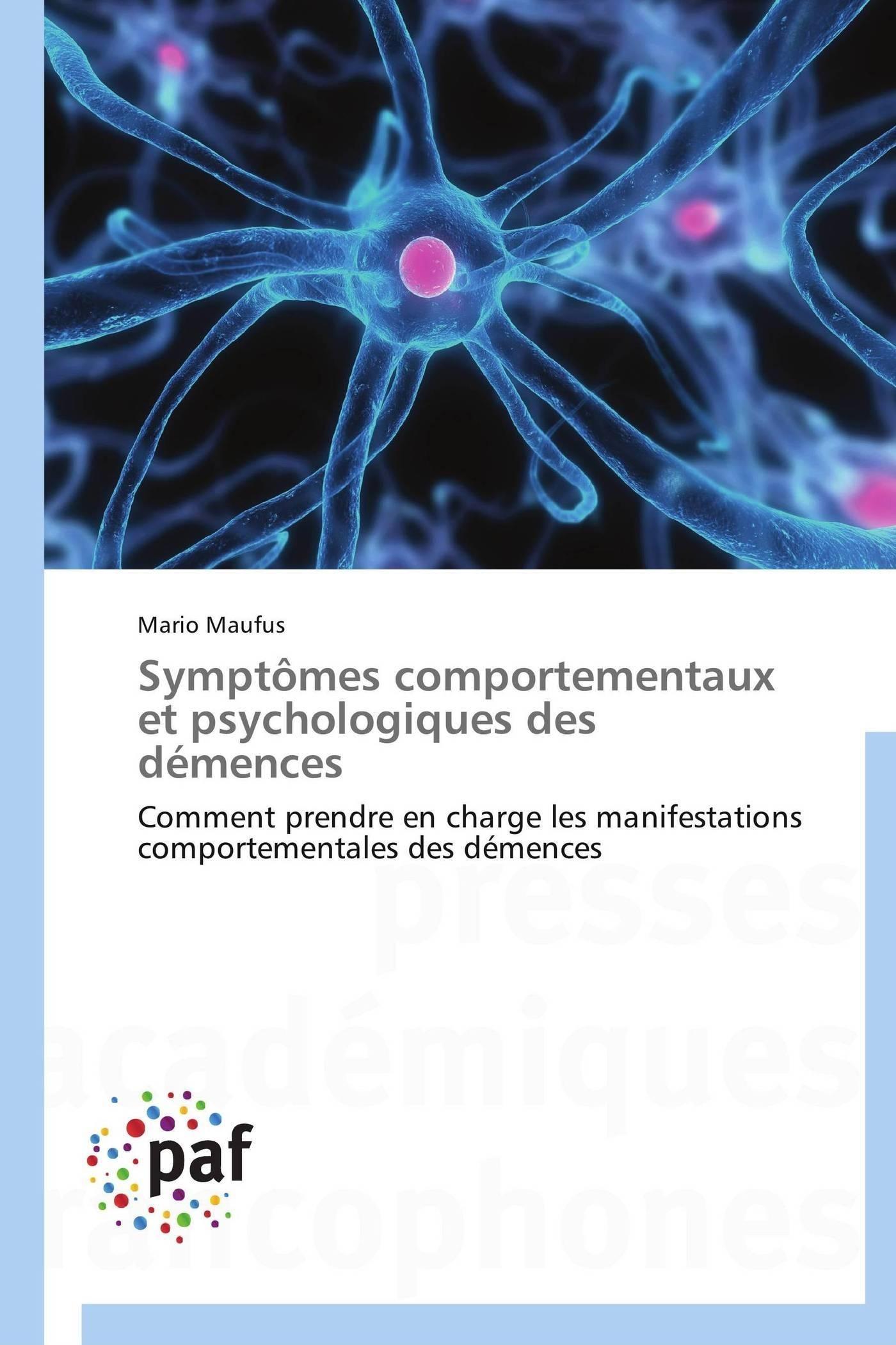 SYMPTOMES COMPORTEMENTAUX ET PSYCHOLOGIQUES DES DEMENCES
