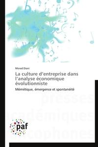 LA CULTURE D ENTREPRISE DANS L ANALYSE ECONOMIQUE EVOLUTIONNISTE