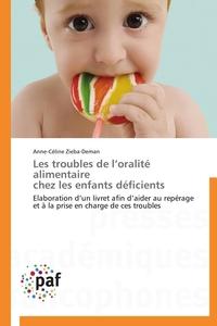 LES TROUBLES DE L ORALITE ALIMENTAIRE  CHEZ LES ENFANTS DEFICIENTS