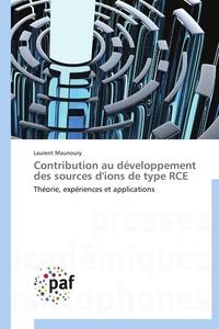 CONTRIBUTION AU DEVELOPPEMENT DES SOURCES D'IONS DE TYPE RCE
