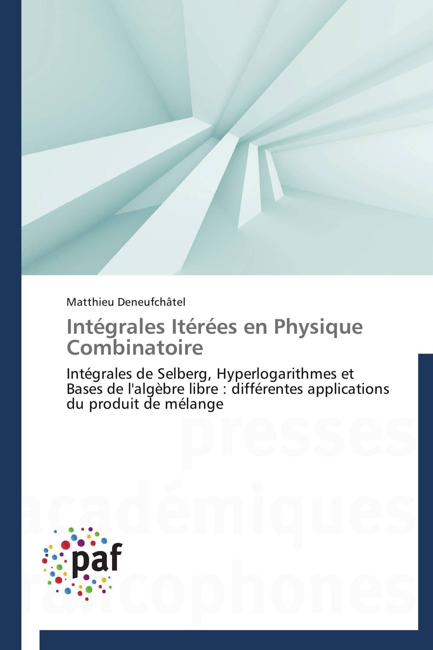 INTEGRALES ITEREES EN PHYSIQUE COMBINATOIRE