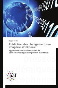 PREDICTION DES CHANGEMENTS EN IMAGERIE SATELLITAIRE