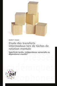 ETUDE DES TRANSFERTS INTERMODAUX LORS DE TACHES DE ROTATION MENTALE