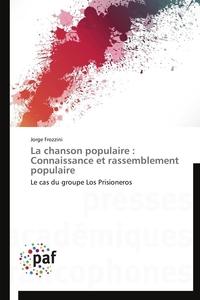LA CHANSON POPULAIRE : CONNAISSANCE ET RASSEMBLEMENT POPULAIRE