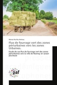 FLUX DE FOURRAGE VERT DES ZONES PERIURBAINES VERS LES ZONES URBAINES.