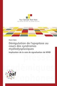 DEREGULATION DE L'APOPTOSE AU COURS DES SYNDROMES MYELODYSPLASIQUES