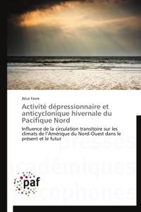 ACTIVITE DEPRESSIONNAIRE ET ANTICYCLONIQUE HIVERNALE DU PACIFIQUE NORD