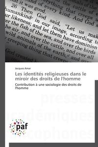 LES IDENTITES RELIGIEUSES DANS LE MIROIR DES DROITS DE L'HOMME
