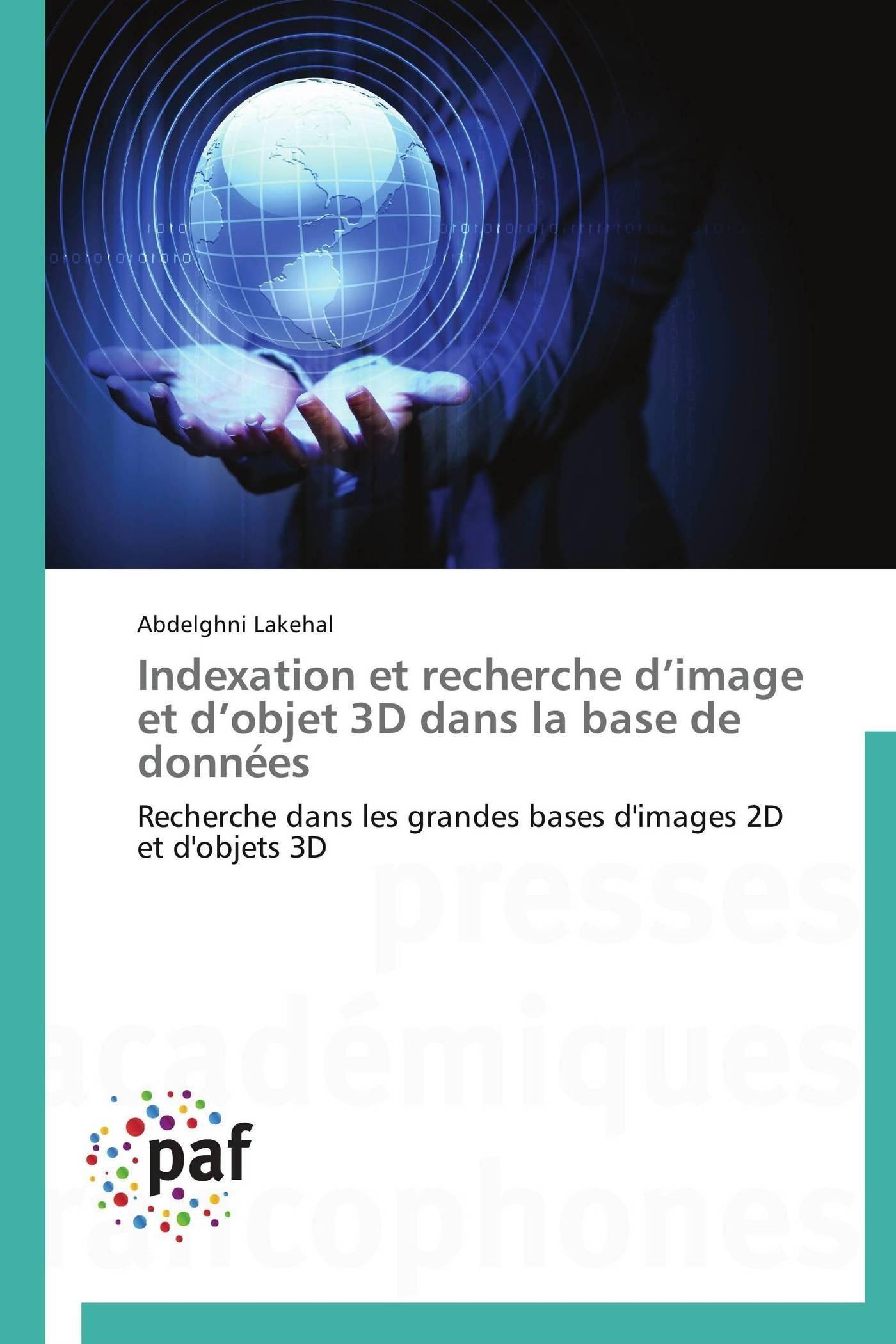 INDEXATION ET RECHERCHE D IMAGE ET D OBJET 3D DANS LA BASE DE DONNEES