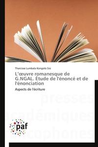 L  UVRE ROMANESQUE DE G.NGAL. ETUDE DE L'ENONCE ET DE L'ENONCIATION