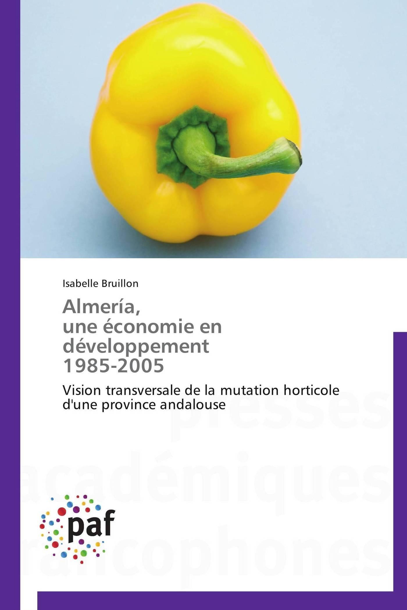 ALMERIA,  UNE ECONOMIE EN DEVELOPPEMENT  1985-2005