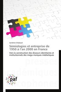 SEMIOLOGIES ET ENTREPRISE DE 1950 A L AN 2000 EN FRANCE