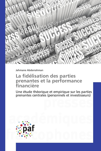 LA FIDELISATION  DES PARTIES PRENANTES ET LA PERFORMANCE FINANCIERE