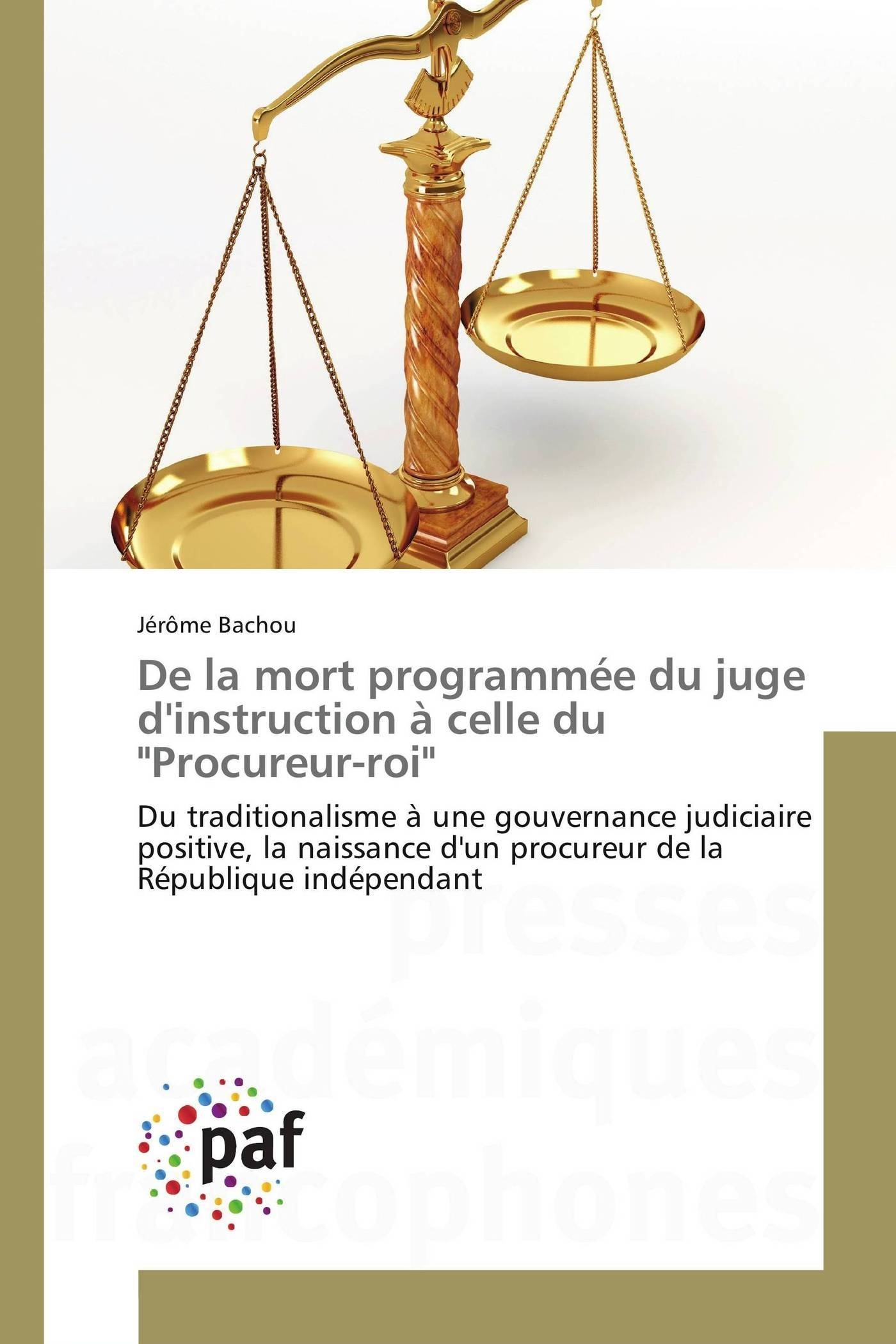 "DE LA MORT PROGRAMMEE DU JUGE D'INSTRUCTION A CELLE DU ""PROCUREUR-ROI"""