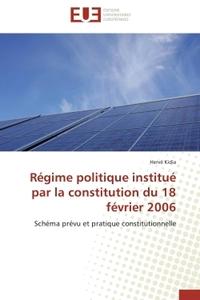 REGIME POLITIQUE INSTITUE PAR LA CONSTITUTION DU 18 FEVRIER 2006