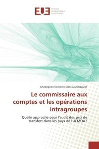LE COMMISSAIRE AUX COMPTES ET LES OPERATIONS INTRAGROUPES