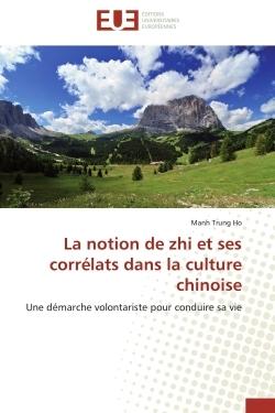 LA NOTION DE ZHI ET SES CORRELATS DANS LA CULTURE CHINOISE