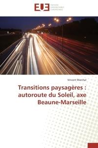 TRANSITIONS PAYSAGERES : AUTOROUTE DU SOLEIL, AXE BEAUNE-MARSEILLE