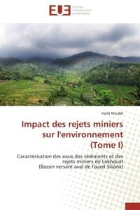 IMPACT DES REJETS MINIERS SUR L'ENVIRONNEMENT  (TOME I)