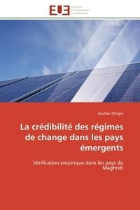 LA CREDIBILITE DES REGIMES DE CHANGE DANS LES PAYS EMERGENTS