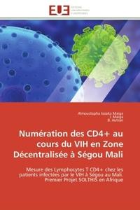 NUMERATION DES CD4+ AU COURS DU VIH EN ZONE DECENTRALISEE A SEGOU MALI