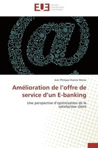 AMELIORATION DE L OFFRE DE SERVICE D UN E-BANKING