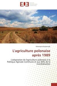 L'AGRICULTURE POLONAISE APRES 1989