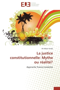 LA JUSTICE CONSTITUTIONNELLE: MYTHE OU REALITE?