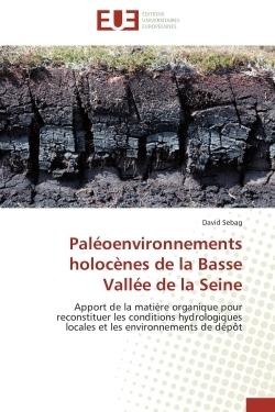 PALEOENVIRONNEMENTS HOLOCENES DE LA BASSE VALLEE DE LA SEINE