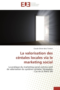 LA VALORISATION DES CEREALES LOCALES VIA LE MARKETING SOCIAL