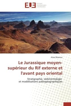 LE JURASSIQUE MOYEN-SUPERIEUR DU RIF EXTERNE ET L'AVANT PAYS ORIENTAL