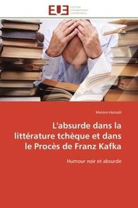 L'ABSURDE DANS LA LITTERATURE TCHEQUE ET DANS LE PROCES DE FRANZ KAFKA