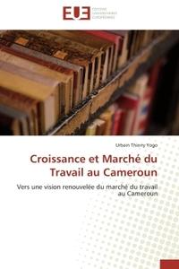 CROISSANCE ET MARCHE DU TRAVAIL AU CAMEROUN