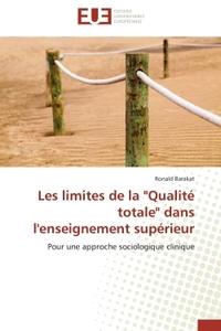 """LES LIMITES DE LA """"QUALITE TOTALE"""" DANS L'ENSEIGNEMENT SUPERIEUR"""