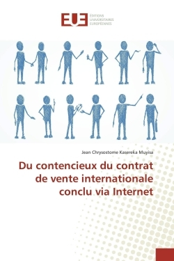 DU CONTENCIEUX DU CONTRAT DE VENTE INTERNATIONALE CONCLU VIA INTERNET