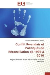 CONFLIT RWANDAIS ET POLITIQUES DE RECONCILIATION DE 1994 A 2010