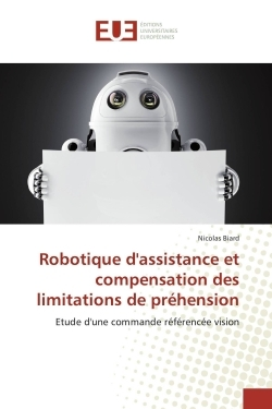ROBOTIQUE D'ASSISTANCE ET COMPENSATION DES LIMITATIONS DE PREHENSION