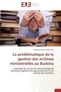 LA PROBLEMATIQUE DE LA GESTION DES ARCHIVES MINISTERIELLES AU BURKINA
