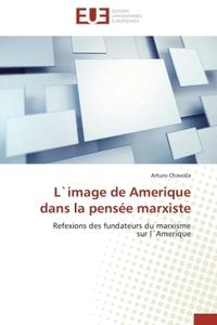L`IMAGE DE AMERIQUE DANS LA PENSEE MARXISTE