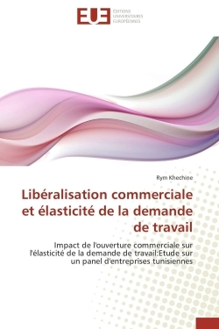 LIBERALISATION COMMERCIALE ET ELASTICITE DE LA DEMANDE DE TRAVAIL