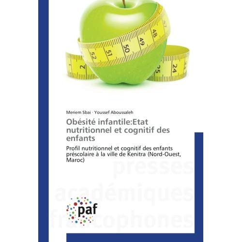 OBESITE INFANTILE:ETAT NUTRITIONNEL ET COGNITIF DES ENFANTS - PROFIL NUTRITIONNEL ET COGNITIF DES EN