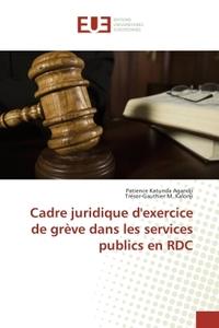 CADRE JURIDIQUE D'EXERCICE DE GREVE DANS LES SERVICES PUBLICS EN RDC