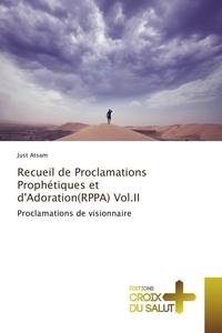RECUEIL DE PROCLAMATIONS PROPHETIQUES ET D'ADORATION(RPPA) VOL.II