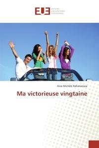 MA VICTORIEUSE VINGTAINE