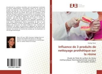 INFLUENCE DE 3 PRODUITS DE NETTOYAGE PROTHETIQUE SUR LA RESINE - ETUDE DE L'ETAT DE SURFACE DE RESIN