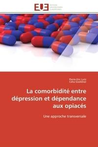 LA COMORBIDITE ENTRE DEPRESSION ET DEPENDANCE AUX OPIACES